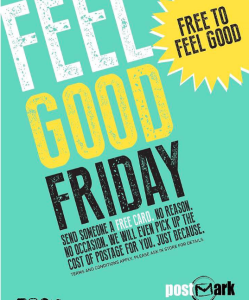 The retailer's Feelgood Friday initiative every month brings unexpected joy to Postmark's customers (giving away free cards), but takes some explaining by staff.