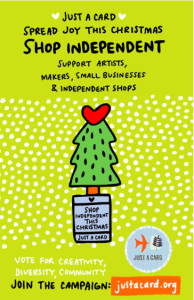 Above: Just A Card's Indie Week kicks off next week to promote sales in independent shops for Christmas.