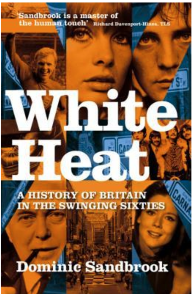 Above: Dominic Sandbrook's White Heat book details the happenings of the 'Swinging Sixties'.