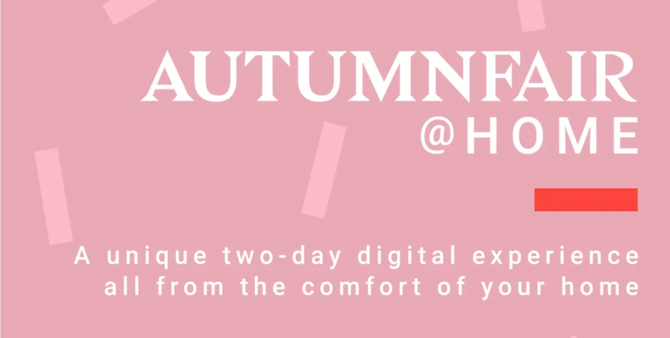 Above: Last year, a visit to Autumn meant a trip to the NEC, this September, it will be a digital experience.